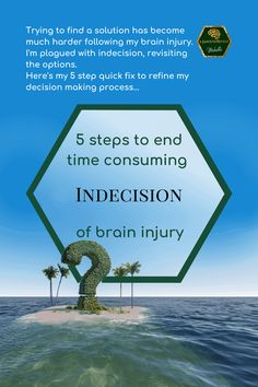 Trying to find a solution has become much harder following my brain injury. I'm plagued with indecision revisiting the options. Here's my 5 step quick fix to refine my decision making process... #braininjuryawareness