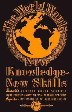 The world wants new knowledge - new skills Enroll - Federal adult schools : Many courses - many places - informal teaching. From the Library of Congress Vintage Advertising Posters, Vintage Advertisements, Vintage Posters, Wpa Posters, Travel Posters, National Park Posters, National Parks, Works Progress Administration, Hobbies And Interests