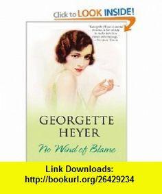 No Wind of Blame (9781402218019) Georgette Heyer , ISBN-10: 140221801X  , ISBN-13: 978-1402218019 ,  , tutorials , pdf , ebook , torrent , downloads , rapidshare , filesonic , hotfile , megaupload , fileserve