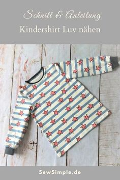 eBook: Sewing the Luv children& eBook: Kindershirt Luv nähen Sew a simple basic shirt for children. With illustrated instructions and sewing patterns in size 50 – 128 - Easy Sewing Projects, Sewing Projects For Beginners, Sewing Hacks, Sewing Tutorials, Buy Fabric, Fabric Scraps, Fabric Headbands, Toddler Girl Style, Sewing Patterns Free