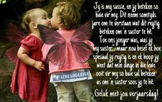 Verjaarsdag wense vir my sussie Best Birthday Wishes Quotes, Birthday Prayer, Special Birthday Wishes, Happy Birthday Frame, Happy Birthday Pictures, Happy Birthday Sister, Happy Birthday Quotes, Birthday Messages, 3rd Birthday