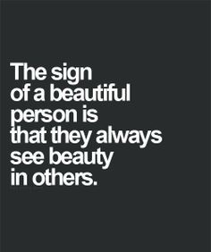#Truth..  Sometimes people are beautiful. Not in looks. Not in what they say. Just in what they are