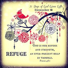Little Birdie Blessings : 25 Days God Given Gifts - Day 16 - REFUGE