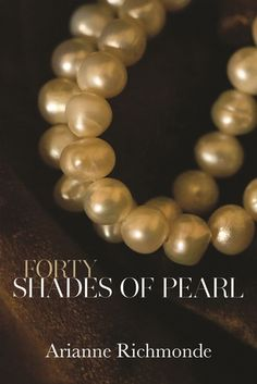 Forty Shades of Pearl (The Pearl Trilogy, #1) I loved this book well worth your time reading this and first sequel!