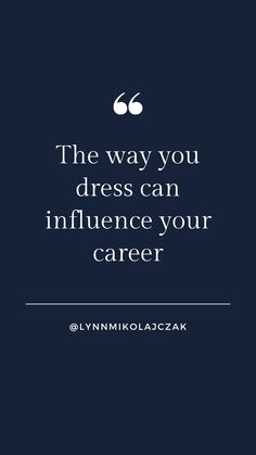 The way you dress can influence your career More workwear inspiration? Follow  @lynnmikolajczak on Instagram. Workwear Fashion, Working Woman, Work Wear, Career, Inspirational Quotes, Dress, Instagram, Women, Outfit Work
