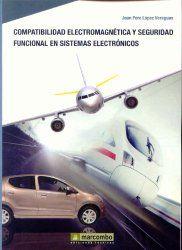 COMPATIBILIDAD ELECTROMAGNÉTICA Y SEGURIDAD FUNCIONAL EN SISTEMAS ELECTRÓNICOS