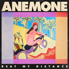 Beat My Distance - Album by Anemone   Spotify New Wave Music, Jazz Music, Rock Music, 9 Songs, Rock Sound, Music Album Covers, Music Albums, Pop Rocks, Lp Vinyl