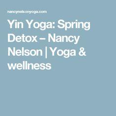Yin Yoga: Spring Detox – Nancy Nelson   Yoga & wellness