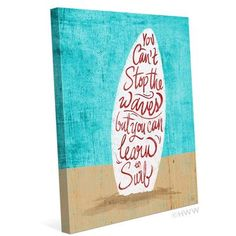 "Click Wall Art You Can't Stop The Waves Graphic Art on Wrapped Canvas Size: 24"" H x 20"" W x 1.5"" D"