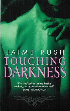 Touching Darkness (Offspring #3), Jaime Rush