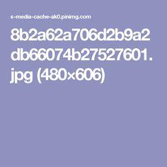8b2a62a706d2b9a2db66074b27527601.jpg (480×606)