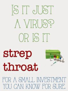 Is it strep, or just a virus?  At home strep tests save time and money and give peace of mind.