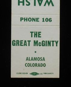 The Great McGinty. The Walsh Hotel. Alamosa, CO