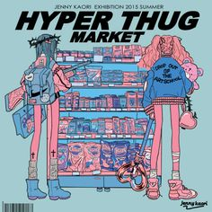 kaochanxxx:  ジェニー・カオリ個展http://galaxxxy.jugem.jp/?eid=28619HYPER THUG MARKETgalaxxxy in HI-FI 2015/7/17〜7/31 ・新作原画展示販売 ・新作zine販売・コラボ服&缶バッチ販売 ・your #ootdドローイングgalaxxxyとのコラボTシャツも販売します。