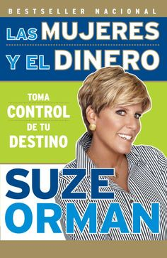 Las mujeres y el dinero/ Women and Money: Toma Control de tu Destino/ Owning the Power to Control Your Destiny