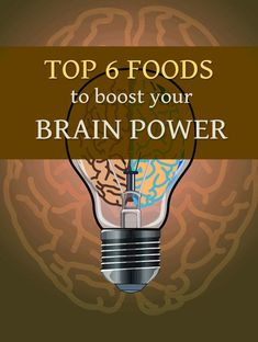 Top 6 foods to boost your brain power