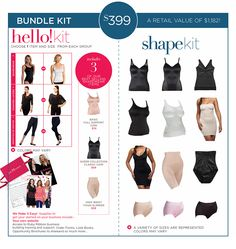 Hello + Shape - This gives you the Hello which you have to start with plus our Shape Kit.  This kit is for women that are going to primarily start out selling just our Shapwear.  It's an amazing kit to have because you'll have one of just about everything in a variety of sizes for women to try on and touch and feel.  Our Shapewear is the very BEST on the Market.  Ruby Ribbon gives HUGS not spanxxxxx!  ;)  www.rubyribbon.com/MarieStreet