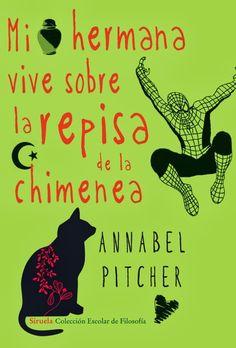 """mi hermana vive sobre la repisa de la chimenea"" de Annabel Pitcher. Narrativa"