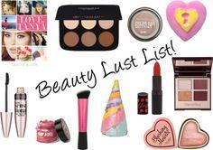 Beauty Lust List! ♥