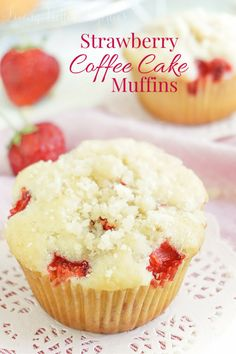 Strawberry Coffee Cake Muffins - Living Better Together