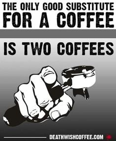 2 coffees......