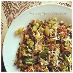 "Made 07.09.12.  Made this without the chicken.  Delicious! ""Brussel Sprout Goodness"""