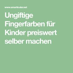 Ungiftige Fingerfarben für Kinder preiswert selber machen