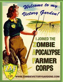 Learn to garden for the Zombie Apocalypse.  A gardening website that does not take itself too seriously.  I want the poster!