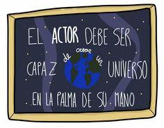 El actor debe ser capaz de crear un universo en la palma de su mano, Filosofía First Team