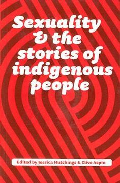 """Sexuality and the stories of indigenous people"", edited by Jessica Hutchings and Clive Aspin - This collection contains personal stories, poetry and discussions that explore aspects of being takatāpui. Takatāpui traditionally means 'an intimate companion of the same sex', and it's become synonymous with Māori who are lesbian, gay, bisexual, transgender or queer."