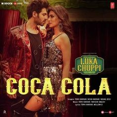 """""""Coca Cola"""" song lyrics from the movie Luka Chuppi Cola Song, Latest Trending Songs, Trending Music, Baby Songs Lyrics, Mp3 Song, New Song Download, Music Download, Indian Movie Songs, Yo Yo"""