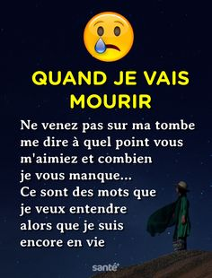 Quand je vais mourir Dealing With Grief, Plus Belle Citation, Touching Words, Grief Loss, French Quotes, Bad Mood, Kids Education, Happy Quotes, True Stories