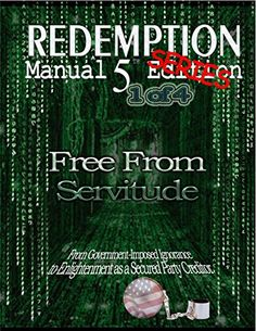 Redemption Manual Series - Book Free From Servitude By : Sovereign Filing Solutions Book Excerpt : The Redemption Manual Book 1 w. Free Books Online, Reading Online, Any Book, Book 1, Got Books, Books To Read, Most Popular Books, Price Book, Book Recommendations