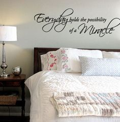 Everyday holds the possibility of a miracle - Vinyl Wall Quote Decal. $18.99, via Etsy.