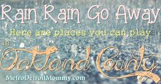 Metro Detroit Mommy: Places to Play on a Rainy Day in Oakland County