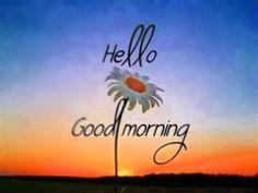 Hello Good Morning