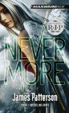 Maximum Ride: Nevermore  I laughed,I cried. I refuse to believe that the series is over!