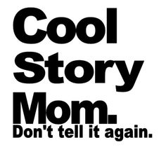 Cool story -.-