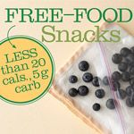 Free-Food Snacks: Low-Calorie, Low-Carb Diabetic Snacks Free foods have less than 20 calories and 5 grams of carbohydrate per serving. Find out how to use these low-calorie and low-carb foods as healthy diabetic snacks to get you through between-meal cravings or add flavor to dishes.