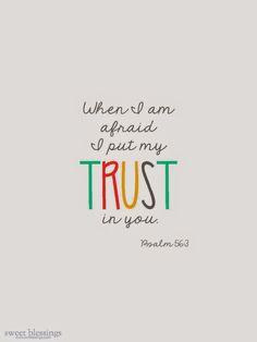 When I am afraid I put my trust in you | Psalm 56:3 | keeping faith