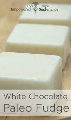 Paleo White Chocolate Fudge (made with cocoa butter, raw honey, and coconut oil)