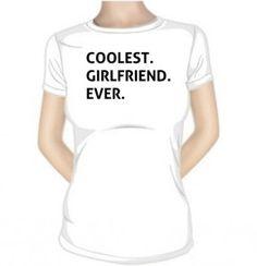T-shirt original : COOLEST GIRLFRIEND EVER