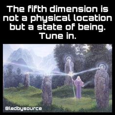 The fifth dimension is nal: a phgsical location but a state of being. Tune in. Spiritual Enlightenment, Spiritual Guidance, Spiritual Awakening, Quantum Consciousness, Consciousness Quotes, Sirian Starseed, Science Humor, Physics Humor, Engineering Humor