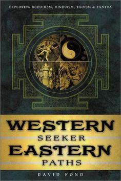 Western Seeker, Eastern Paths: Exploring Buddhism, Hinduism, Taoism & Tantra - fantastic book