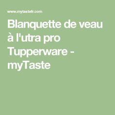Blanquette de veau à l'utra pro Tupperware - myTaste