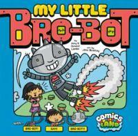 """My Little Bro-Bot"" by Amy J. Lemke"