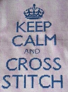 keep calm and cross stitch #keep_calm #cross_stitch