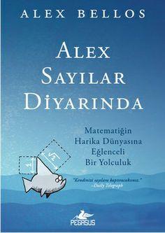 alex sayilar diyarinda - alex bellos - pegasus  http://www.idefix.com/kitap/alex-sayilar-diyarinda-alex-bellos/tanim.asp