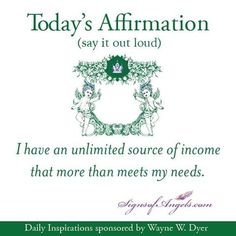 I have an unlimited source of income that more than meets my needs.
