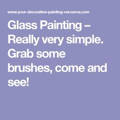 Glass Painting – Really very simple. Grab some brushes, come and see!